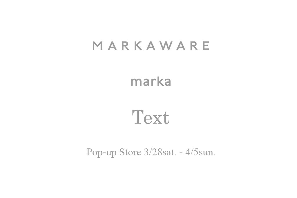 MARKAWARE / marka / Text 岐阜のARGUSでは初となるポップアップストア開催。