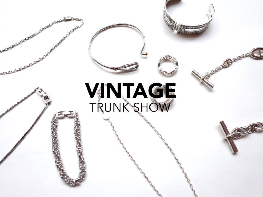 VINTAGE TRUNK SHOW 古き良きラグジュアリーアクセサリーを多数ラインナップ